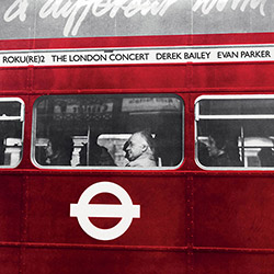 Bailey, Derek / Evan Parker: The London Concert [VINYL]