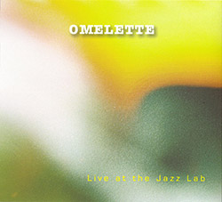 Omelette: Live At The JazzLab