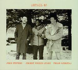 Gjerstad, Frode / John Stevens / Johnny Mbizio Dyani: Detail 83