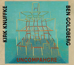 Knuffke, Kirk / Ben Goldberg: Uncompahgre (Relative Pitch)