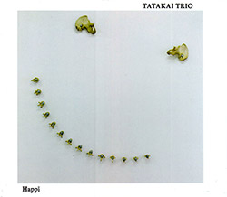 Tatakai Trio (Kuchen / Lindsjo / Strid): HappI (Relative Pitch)