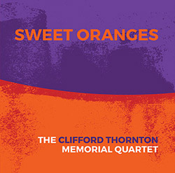 Thornton, Clifford Memorial Quartet, The (McPhee / Lazro / Foussat / Sato): Sweet Oranges (Not Two)