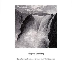 Magnus Granberg: Es Schwindelt Mir, Es Brennt Mein Eingweide (Another Timbre)