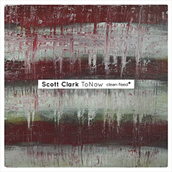 Clark, Scott: Tonow (Clean Feed)