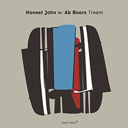 Honest John w/ Ab Baars: Treem (Clean Feed)