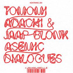Adachi, Tomomi / Jaap Blonk: Asemic Dialogues (Kontrans)