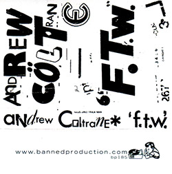 Coltrane, Andrew : F.T.W. [CASSETTE]