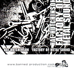 Hutchinson, Hal: Factory Metal Sound [CASSETTE]