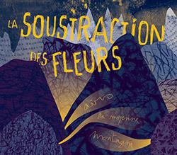 Trio La Soustraction des Fleurs  (Vrod / Aurier / Lemetre): Airs de Moyenne Montagne [2 CDS] (Umlaut Records)