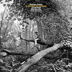 Amado / Mcphee / Kessler / Corsano: A History Of Nothing