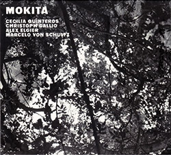 Quinteros / Gallio / Elgier / Von Schultz: Mokita (Creative Sources)