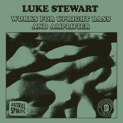 Stewart, Luke: Works for Upright Bass & Amplifier [CASSETTE]
