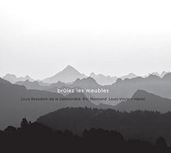 Beaudoin-de-la-Sablonniere, Louis / Eric Normand / Louis-Vincent Hamel: Brulez les Meubles