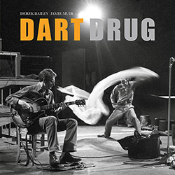 Bailey, Derek / Jamie Muir: Dart Drug [VINYL] (Honest Jons Records)