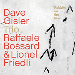 Gisler, Dave Trio: Rabbits on the Run