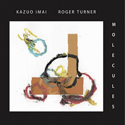 Imai, Kazuo / Roger Turner: Molecules [2 CDs]