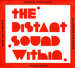 Rodrigues, Ernesto / Guilherme Rodrigues / Adam Pultz Melbye / kriton b.: The Distant Sound Within (Creative Sources)
