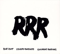 Olaf, Rupp / Ernesto Rodrigues / Guilherme Rodrigues: RRR (Creative Sources)