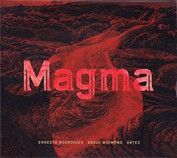 Rodrigues, Ernesto / Abdul Moimeme / Antez: Magma