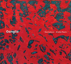 VocColours & Andrei Razin: Ganglia