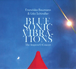 Baumann, Franziska / Udo Schindler: Blue Sonic Vibrations (Creative Sources)