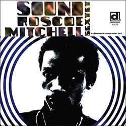 Mitchell, Roscoe Sextet: Sound (Delmark)