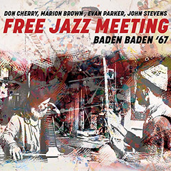 Cherry, Don / Marion Brown / Evan Parker / John Stevens: Free Jazz Meeting Baden Baden '67