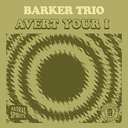 Barker Trio: Avert Your I [CASSETTE + DOWNLOAD]