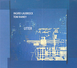 Ingrid Laubrock & Tom Rainey: Utter (Relative Pitch)