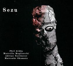 Gibbs, Phil / Marcello Magliocchi / Adrian Northover / Maresuke Okamoto: Sezu (FMR)