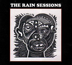 Dunmall, Paul / Jon Irabagon / Mark Sanders / Jim Bashford: The Rain Sessions