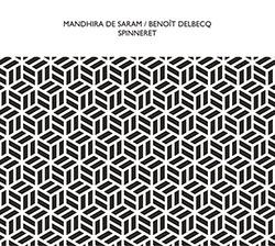 Mandhira de Saram/Benoit Delbecq: Spinneret (Confront)
