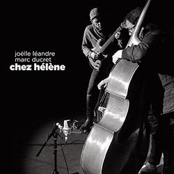 Joelle Leandre / Marc Ducret: Chez Helene (Ayler Records)