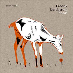 Nordstrom, Fredrik : Needs