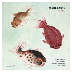 Jacob Sacks: Fishes (Clean Feed)
