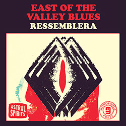 East of the Valley Blues (Kevin & Patrick Cahill): Ressemblera [CASSETTE + DOWNLOAD] (Astral Spirits)