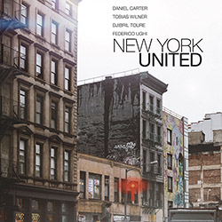 Carter, Daniel / Tobias Wilner / Djibril Toure / Federico Ughi: New York United [CD + DOWNLOAD]