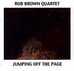 Brown, Rob Quartet: Jumping Off The Page (No More Records)