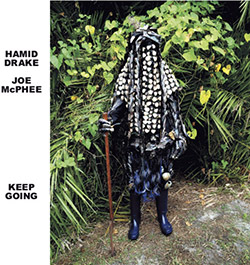 McPhee, Joe / Hamid Drake: Keep Going (Corbett vs. Dempsey)