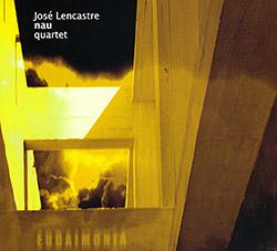 Lencastre, Jose Nau Quartet: Eudaimonia