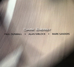 Dunmall, Paul / Alan Niblock / Mark Sanders: Dark Energy (FMR)
