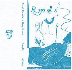 Hennies, Sarah / Greg Stuart: Rundle [CASSETTE + DOWNLOAD] (Notice Recordings)