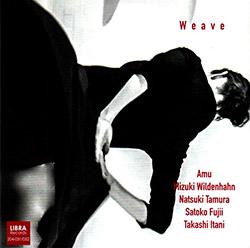 Amu (Fujii / Tamura / Itani / Wildenhahn): Weave [CD & DVD] (Libra)