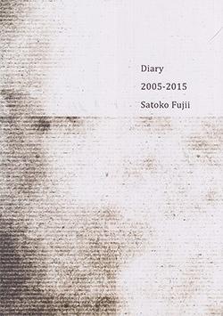 Fujii, Satoko : Diary 2005-2015 [Scorebook] (Libra)