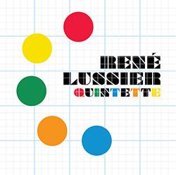 Rene Lussier: Quintette (Circum-Disc)