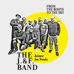 J. & F. Band, The (Fonda / Jaimoe / Tononi + Bjorkenheim, Caruso, Mandarini, Paganelli): From The Ro (Long Song Records)