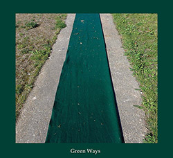 O'Dwyer, Aine / Graham Lambkin: Green Ways [2 CDs] (erstwhile)