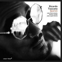 Toscano, Ricardo Quartet : Feat. Joao Pedro Coelho, Romeu Tristao & Joao Lopes Pereira