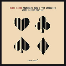Cusa, Franc esco & The Assassins Meets Duccio Bertini: Black Poker (Clean Feed)