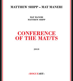 Shipp, Matthew / Mat Maneri: Conference Of The Mat/ts